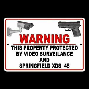 Property Protected By Video Surveillance And Springfield XDS 45 Sign Metal