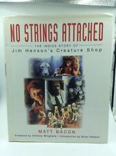 NO STRINGS ATTACHED The Inside Story Of Jim Henson's Creature Shop 1st Edition