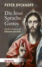 Die leise Sprache Gottes von Peter Dyckhoff (2015, Gebundene Ausgabe)