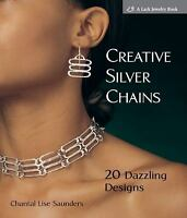 Creative Silver Chains: 20 Dazzling Designs, Chantal L. Saunders