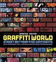 Graffiti World : Street Art from Five Continents, Hardcover by Ganz, Nicholas...