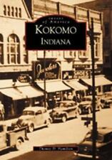 Images of America: Kokomo by Thomas D. Hamilton (2002, Paperback)