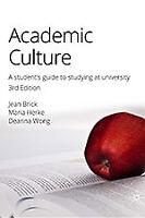 Academic Culture 3e (3rd Ed.)  by Brick, J; Herke, M; Wong, D
