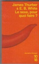 James Thurber,E.B.White - Le sexe, pour quoi faire ? - TB état - Philipp Habib