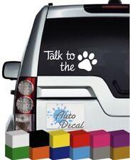 Talk to the Paw Vinyl Car, Van, 4x4 Sticker / Decal / Graphic