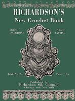 Richardson's #24 c.1918 - New Crochet Book, Edgings, Insertions, Yokes & Tatting