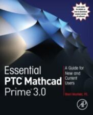 Essential PTC® Mathcad Prime® 3.0 : A Guide for New and Current Users by...