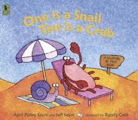 One Is a Snail, Ten is a Crab: A Counting by Feet Book: By Sayre, Jeff, Sayre...