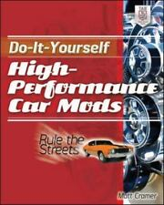 NEW - Do-It-Yourself High Performance Car Mods: Rule the Streets