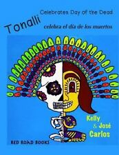 Tonalli Celebrates Day of the Dead : Tonalli Celebra el Dia de Los Muertos by...