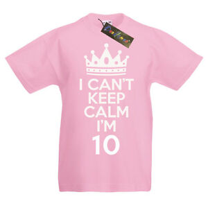 I Can't Keep Calm I'm 10 - 10th Birthday Gift T-Shirt For Boys & Girls.