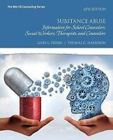 Substance Abuse : Information for School Counselors, Social Workers, Therapists,
