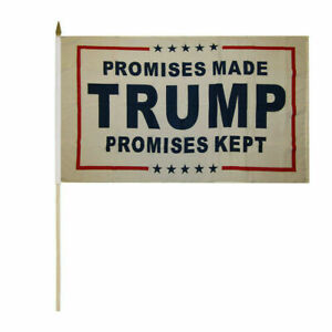 "Trump Promises Made Promises Kept White 8x12 8""x12"" Stick Flag Wooden Staff"