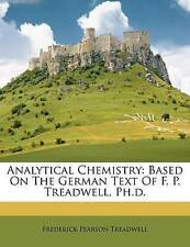 NEW Analytical Chemistry: Based On The German Text Of F. P. Treadwell, Ph.d.