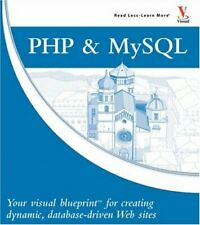 Php and MySql : Your Visual Blueprint for Creating Dynamic, Datab