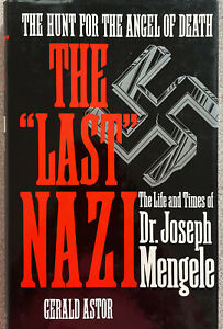 Last Nazi: Life and Times of Doctor Joseph Mengele by Gerald Astor Hardback 1986