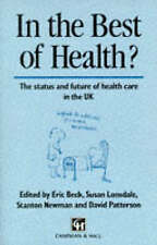 Very Good, In the Best of Health?: Status and Future of Health Care in the UK, e