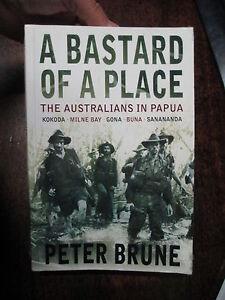 A Bastard of a Place Australia in Kokoda Milne Bay Gona Buna Sanananda WW2 Book