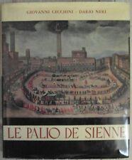 """Cecchini Giovanni Neri Dario: LE PALIO DE SIENNE. EVOLUTION HISTORIQUE DU """"PA..."""