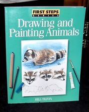First Steps: Drawing and Painting Animals by Bill Tilton (1997, Paperback)