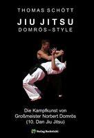 JIU JITSU Kampfkunst Großmeister Norbert Domrös Style Selbstverteidigung Buch