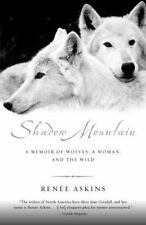 Shadow Mountain: A Memoir of Wolves, a Woman, and the Wild, Renee Askins,0385482