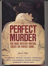 JACK HITT - The Perfect Murder: Five Great Mystery Writers Create the Perfect Cr