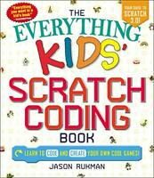 The Everything Kids' Scratch Coding Book: Learn to Code and Create Your Own Cool