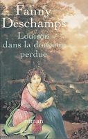 """Livre Roman """" Louison dans la Douceur Perdue - Fanny Deschamps  """"  ( No 7617 )"""