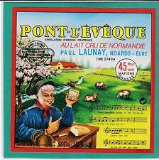 F 684 FROMAGE PONT L EVEQUE LAIT CRU PAUL LAUNAY NORDS  EURE  NOTES DE MUSIQUE