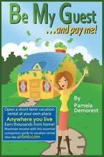 Be My Guest... and Pay Me by Pamela Demorest (2013, Paperback)