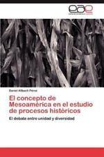 El Concepto de Mesoamerica En El Estudio de Procesos Historicos (Paperback or So