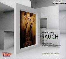 J.G. RAUCH  musiques pour la cathédrale de Strasbourg  DULCIS MELODIA