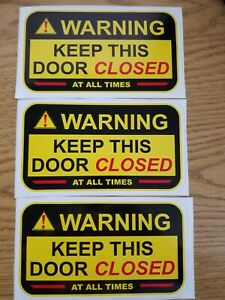! WARNING KEEP THIS DOOR CLOSED High quality vinyl sticker decal notice 3 pack