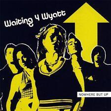 *Signed* Nowhere But Up Waiting 4 Wyatt