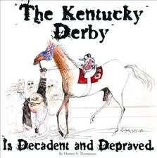 NEW Hunter S. Thompson's The Kentucky Derby Is Decadent And Depraved [Explicit]