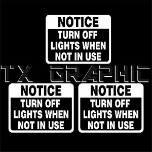 """1 SET OF 3, TURN OFF LIGHTS WHEN NOT IN USE NOTICE SIGN DECAL WALL,   4""""W X 3""""H"""