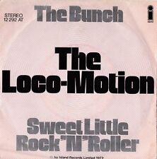 The Bunch - The Loco-Motion - Sweet Little Rock 'N' Roller - Island 1972 Near M
