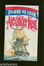 TO GLORY WE STEER  Alexander Kent-  ( Brit RN Napl wars)    US SB 1978