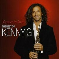 KENNY G - FOREVER IN LOVE : THE BEST OF CD ~ GREATEST HITS ~ SAXAPHONE *NEW*