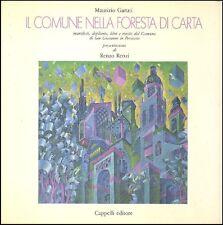 GARUTI Maurizio, Il comune nella foresta di carta. Cappelli, 1990