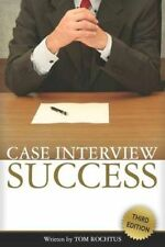 Case Interview Success: 3rd Edition, Good Condition Book, Rochtus, Tom, ISBN 978