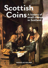 Scottish Coins: A History of Small Change in Scotland (Scottish Artefacts) by Ho