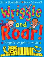 Wriggle and Roar!: Rhymes to Join in with,Julia Donaldson, Nick Sharratt