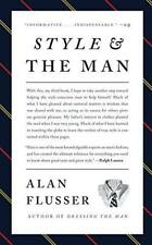 Style and the Man: How and Where to Buy the Best Men's Clothing by Alan Flusser
