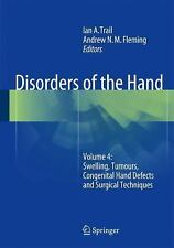 Disorders of the Hand Vol. 4 : Swelling, Tumours, Congenital Hand Defects and...