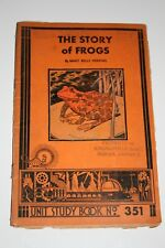 1935 The Story of Frogs By Mary Belle Herring Unit Study Book No. 351