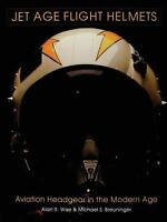Book - Jet Age Flight Helmets: Aviation Headgear in the Modern Age