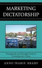 Marketing Dictatorship: Propaganda and Thought Work in Contemporary China: By...