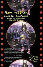 Samurai Cat Goes To The Movies: By Mark E. Rogers